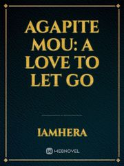 Agapite mou: A love to let go