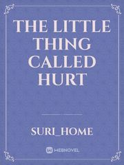 The Little Thing Called Hurt