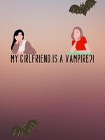 My Girlfriend Is a Vampire?