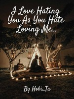 I Love Hating You As You Hate Loving Me...