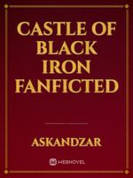 Castle Of Black Iron Fanficted