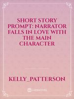 Short Story Prompt: Narrator falls in love with the main character