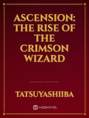 Ascension: The Rise of the Crimson Wizard