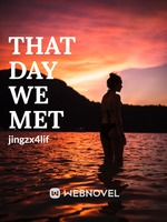 That Day We Met