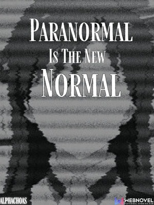 Paranormal is the new Normal