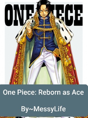 One Piece: Reborn as Ace