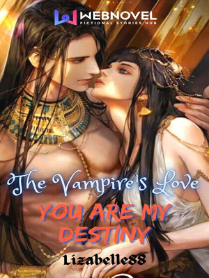 The Vampire's Love: You Are My Destiny