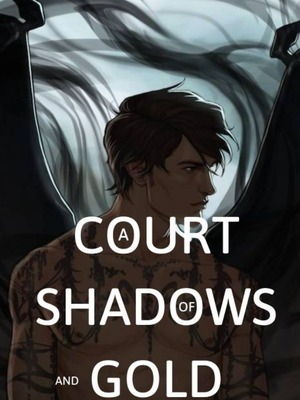 A Court of Shadows and Gold