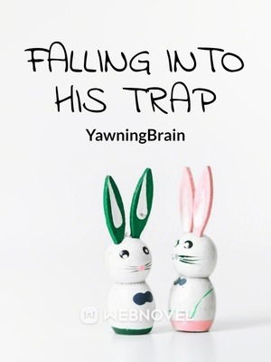 Falling Into His Trap