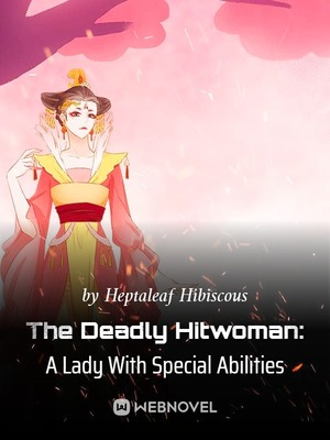 The Deadly Hitwoman: A Lady With Special Abilities