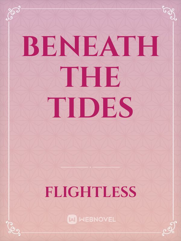 Beneath the Tides