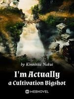 I'm Actually a Cultivation Bigshot