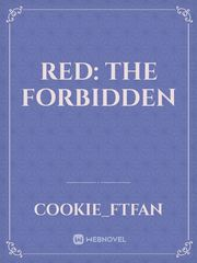 Red: The Forbidden
