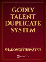 Godly Talent Duplicate System