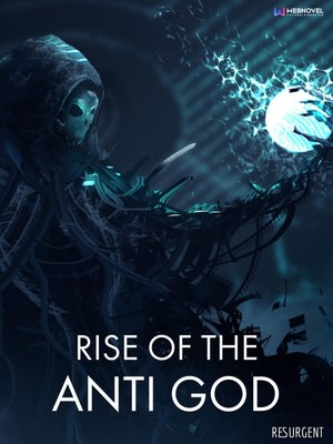 Rise of The Anti God