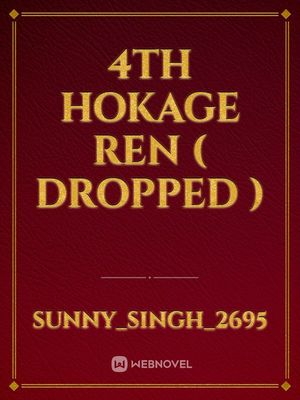 4th hokage ren ( dropped )