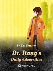 Dr. Jiang's Daily Adversities