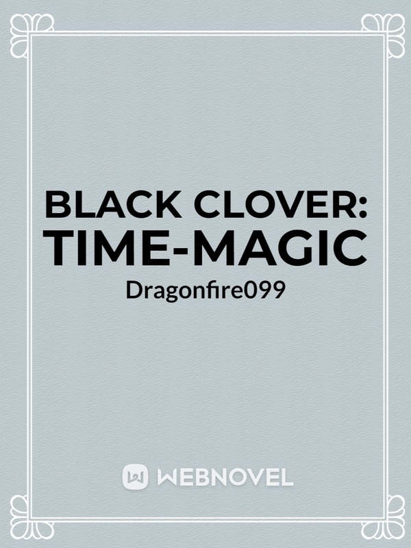 BLACK CLOVER: Time-Magic