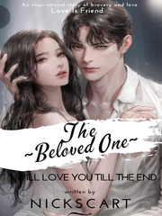 THE BELOVED ONE : I WILL LOVE YOU TILL THE END