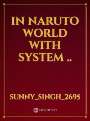 In Naruto World With System ..