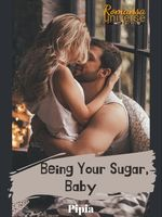 Being Your Sugar, Baby