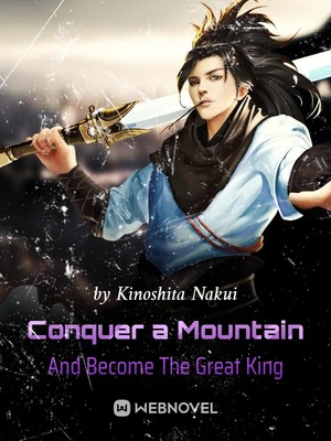 Conquer a Mountain And Become The Great King