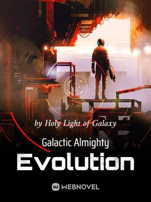 Galactic Almighty Evolution