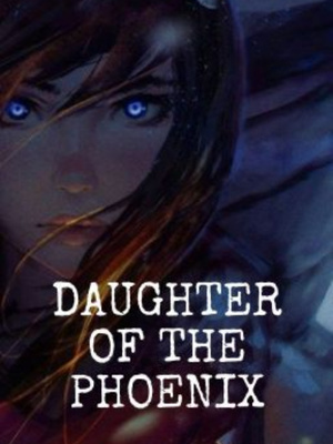 .Daughter of the Phoenix