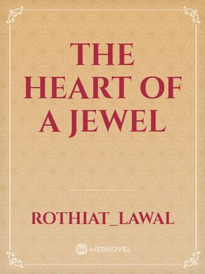 The heart of a jewel