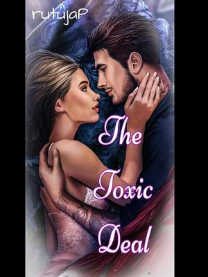 The Toxic Deal