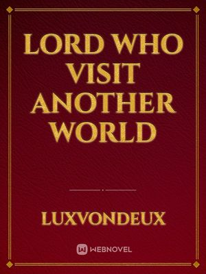 Lord Who Visit Another World