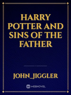 Harry Potter and Sins Of The Father