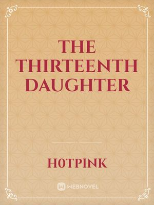The Thirteenth Daughter