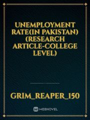 Unemployment rate(in Pakistan) (Research Article-College Level)