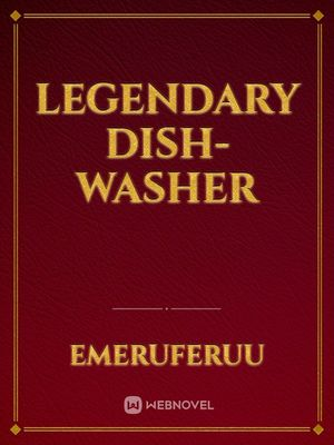 Legendary Dish-Washer