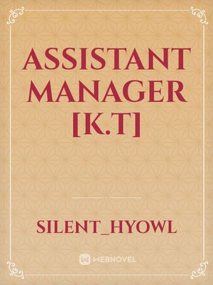 ASSISTANT MANAGER [k.t]