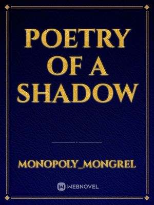 Poetry of A Shadow