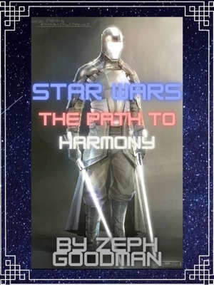 [DROPPED INDEFINITELY]Star Wars: The path to harmony