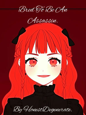 Bred To Be An Assassin