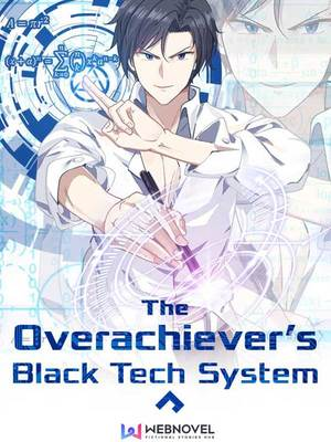 The Overachiever's Black Tech System