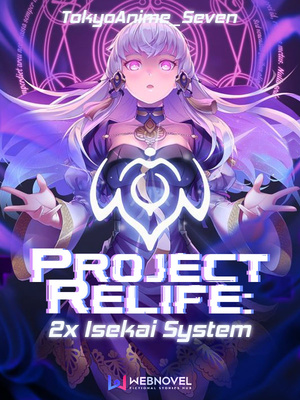 Project Relife: 2x Isekai System