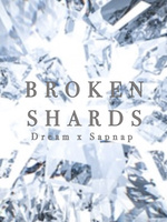 Broken Shards (DreamNap)