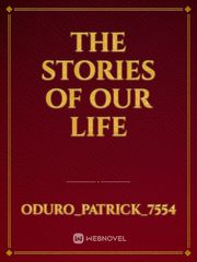 The Stories of our Life