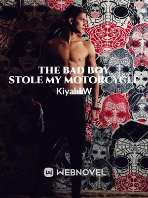 The Bad Boy Stole My Motorcycle