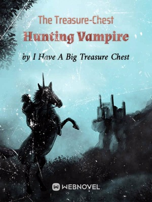 The Treasure-Chest Hunting Vampire