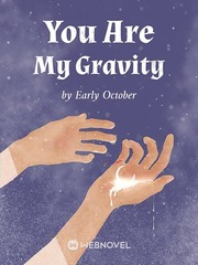 You Are My Gravity