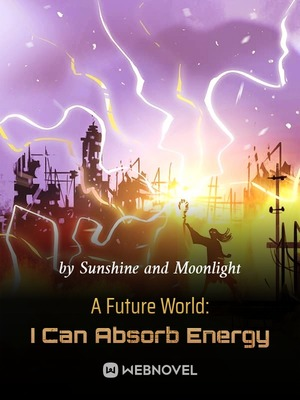 A Future World: I Can Absorb Energy