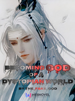 Becoming God of a Dystopian World