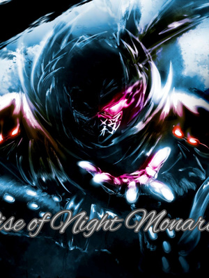 Rise of night monarch.