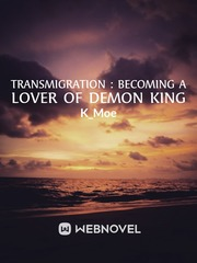 Transmigration : Becoming a lover of Demon King